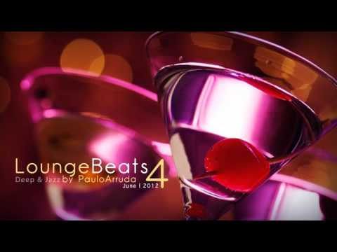 DJ Paulo Arruda - Lounge Beats 4 | Deep & Jazz