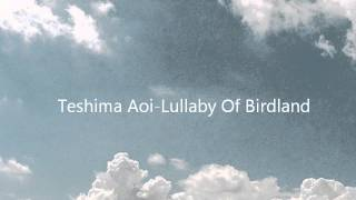 aoi teshima lullaby of birdland disclaimer: nothing belongs to me.