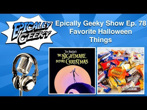 Epically Geeky Show Ep 78 - Favorite Halloween Things