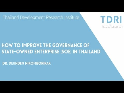 TDRI Channel: How to improve the governance of State-Owned Enterprise in Thailand