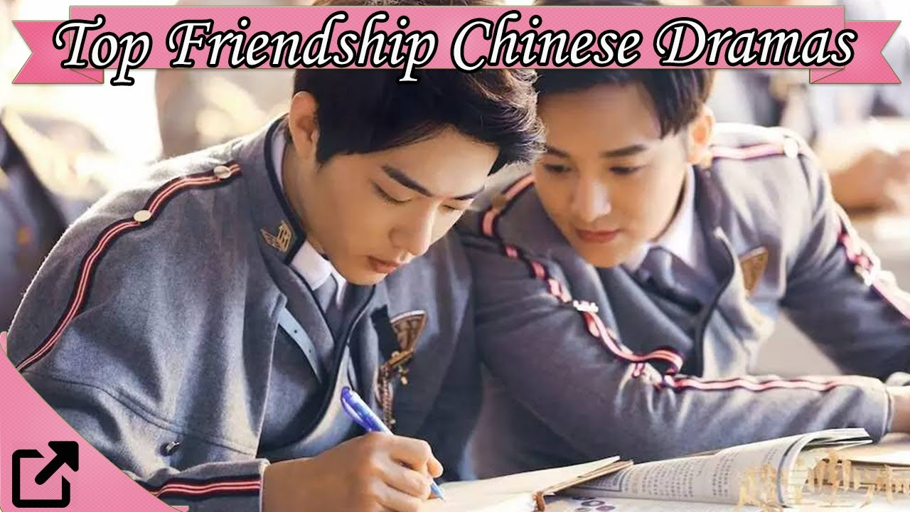 Download Top 10 Friendship Chinese Dramas 2017 (All The Time)