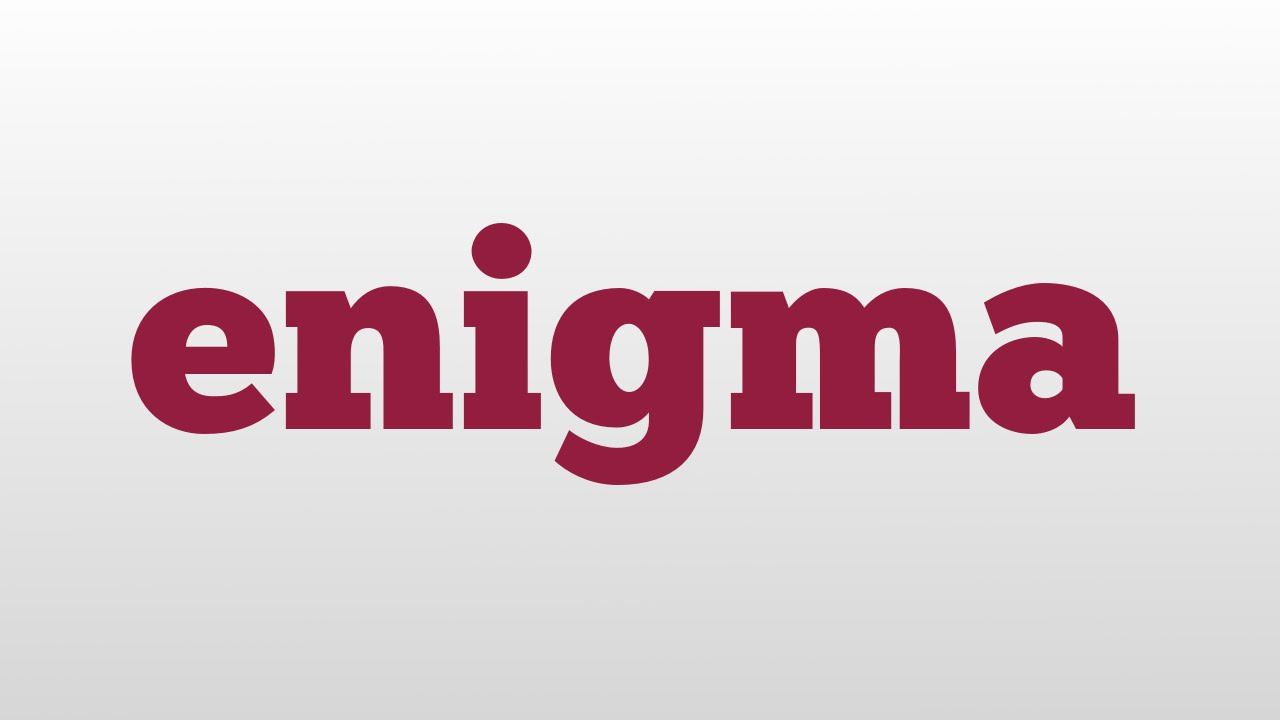 enigma meaning and pronunciation  enigma meaning and pronunciation