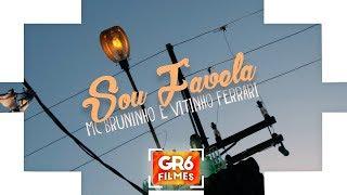 Gambar cover MC Bruninho e Vitinho Ferrari - Sou Favela (GR6 Filmes) DJ DG e Batidão Stronda