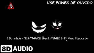 2Scratch - Nightmare ft. M.I.M.E (AUDIO 8D)