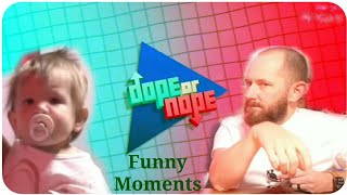 Funny Dope or Nope moments to watch before it's upgraded
