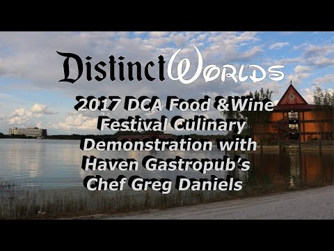 2017 DCA Food & Wine Festival Culinary Demonstration with Chef Daniels