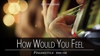 Cover images HOW WOULD YOU FEEL - Ed Sheeran fingerstyle (free tab) instrumental with lyrics