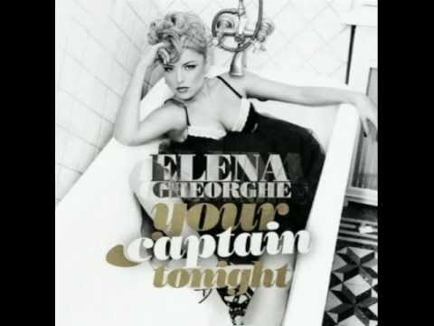 Elena Gheorghe - Your Captain Tonight (Radio Edit)