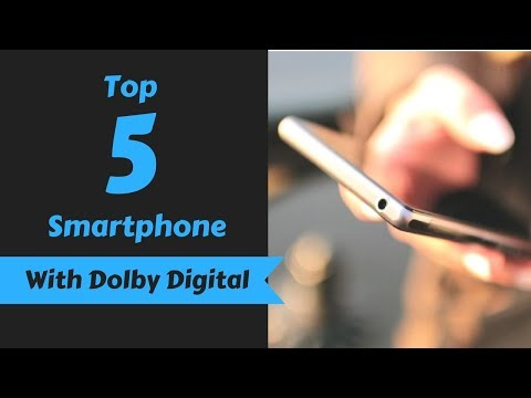 Top 5 Smartphones With Dolby Atmos