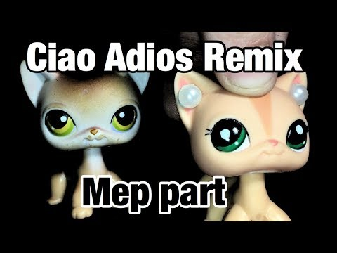 """Lps: MEP Part 4 """"Ciao Adios Remix"""" (For Lps Motion Pictures)"""