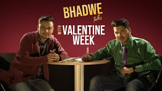 MensXP | Bhadwe Talks | Valentine Week
