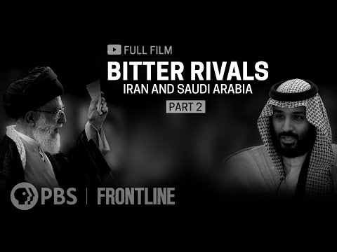 Bitter Rivals: Iran and Saudi Arabia, Part Two (full film) | FRONTLINE