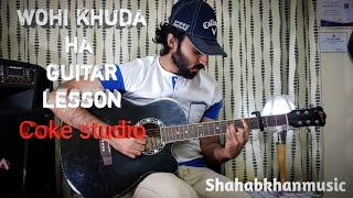 wohi-khuda-ha-guitar-lesson-coke-studio-atif-aslam