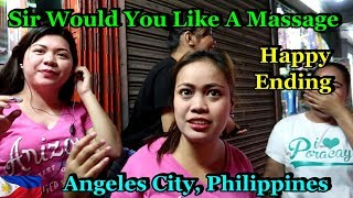 SIR WOULD YOU LIKE A MASSAGE - HAPPY ENDING - Angeles City, Philippines