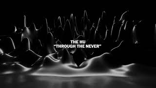 """The HU – """"Through The Never"""" from The Metallica Blacklist"""