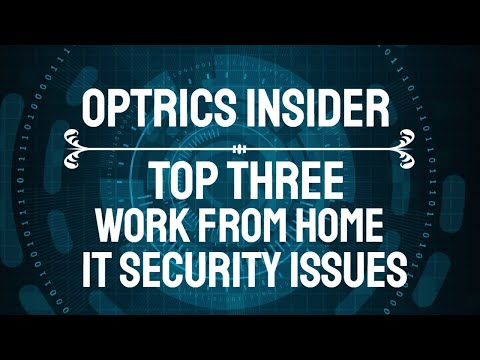 Optrics Insider - Top 3 Work from Home IT Security Issues