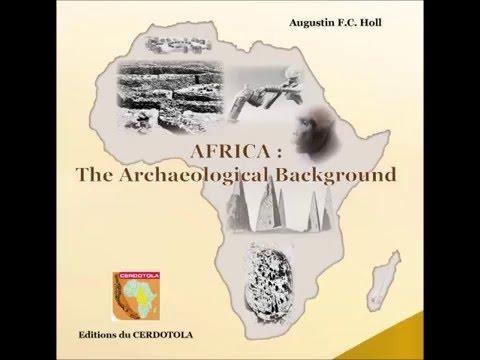 Histoire Générale de l'Afrique : Elikia M'Bokolo reçoit le Professeur Augustin Holl (1ère émission)