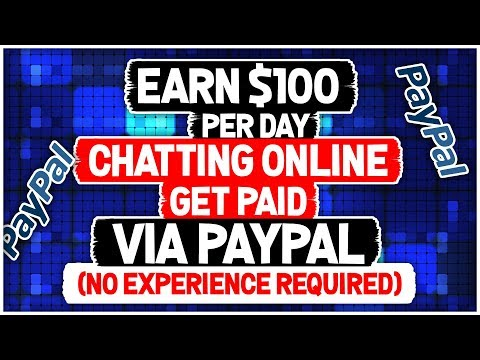 Earn $100 Per Day Chatting Online Get Paid Via PayPal (No Experience Required)