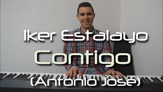Antonio José - Contigo (Piano Cover) - Iker Estalayo