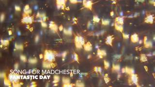 Fantastic Day - Song For Madchester