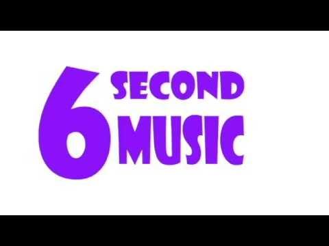 6 second music
