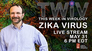 Zika Virus! - This Week in Virology Live from the American Society for Microbiology