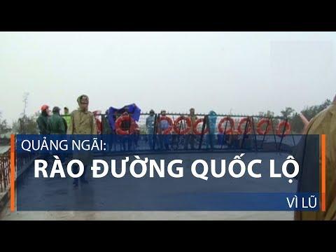 Quảng Ngãi: Rào đường quốc lộ vì lũ | VTC1