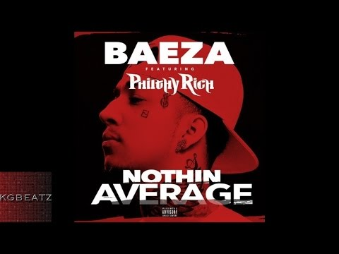 Baeza ft. Philthy Rich - Nothin' Average [New 2015]