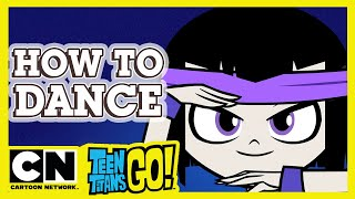 Teen Titans Go! | Learn How To Dance With The Titans | Cartoon Network UK