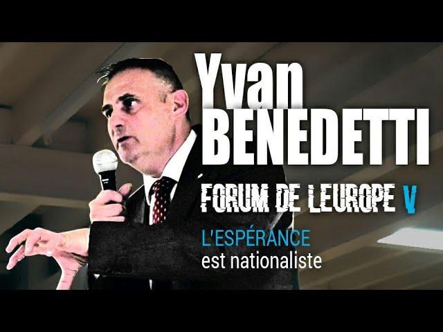 Yvan Benedetti - Vème Forum de l'Europe - L'Espérance est nationaliste