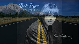 Bob Seger - The Highway