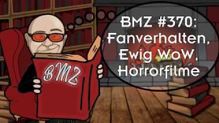 BMZ #370: Fanverhalten, Ewig WoW, Horrorfilme