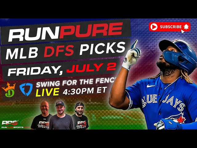 MLB DRAFTKINGS PICKS - FRIDAY JULY 2 - SWING FOR THE FENCES