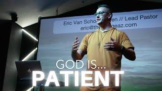 GOD IS...PATIENT