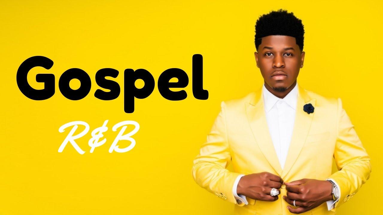Gospel R&B Mix #6 2019