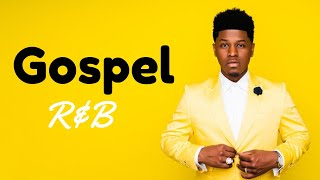 Gospel R&B Mix #6 2019