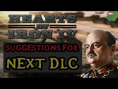 HOI4 NEXT DLC Suggestions - New Countries, Mechanics, Portraits! |