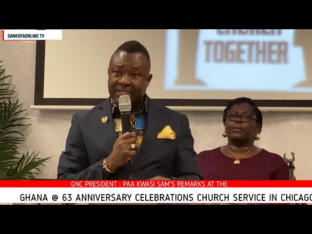 Pres Paa Kwasi Sam's Remarks @ the 63rd Ghana Independence Anniversary  Celebrations. Church Service