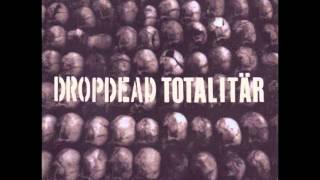 Dropdead- A Disease Called Man