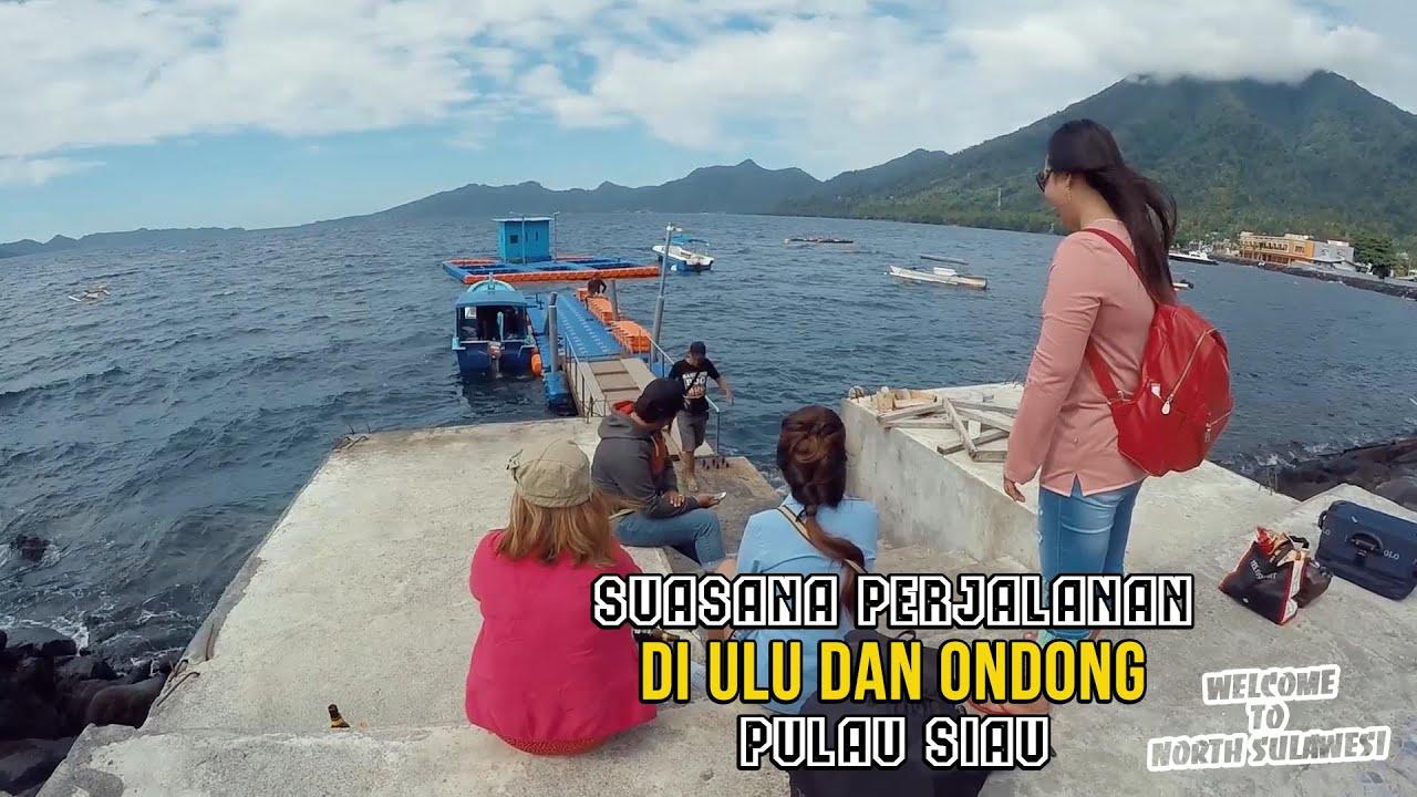 Pulau Siau Suasana Perjalanan Di Ulu Dan Ondong Reart Channel Youtube