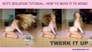 BUTT ISOLATION tutorial + dance moves inspiration = HOW TO TWERK IT TO MUSIC : D