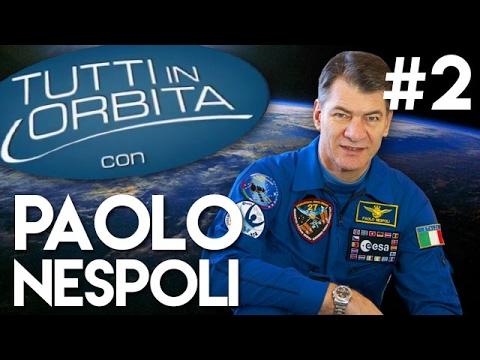 TUTTI IN ORBITA: con l'astronauta Paolo Nespoli - 2° Puntata: ESA (Agenzia Spaziale Europea),