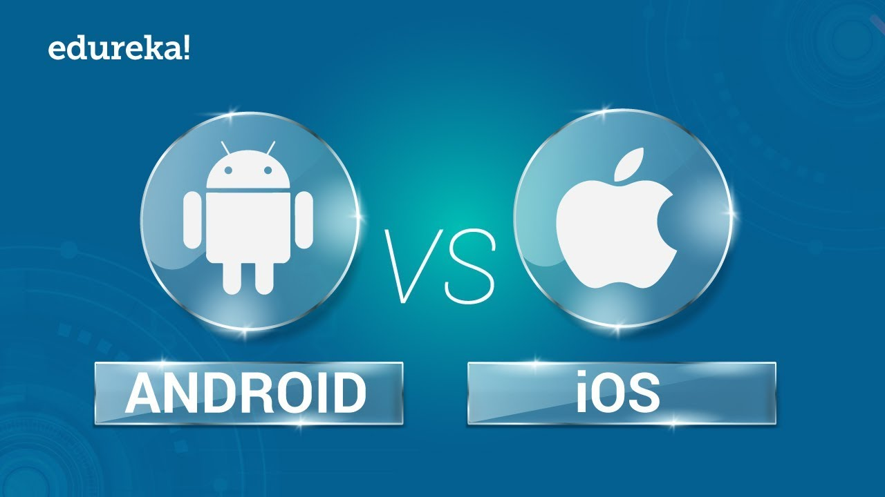 Android vs iOS |  Comparison Between Android and iOS | Mobile App Development Training | Edureka