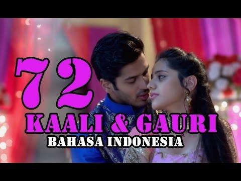 Kaali & Gauri Eps 72 Sub Indonesia