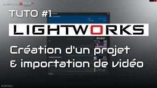 LightWorks (Logiciel de montage vidéo gratuit) 1  Découverte et importation de vidéo