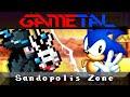 Sandopolis Zone (Sonic & Knuckles) - GaMetal Remix (2020 Revision)