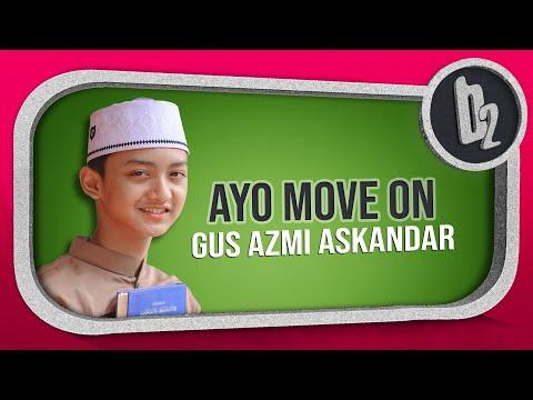 """ Terbaru "" AYO MOVE ON | Voc. Gus Azmi Feat Hafidz Ahkam | Syubbanul Muslimin | Full Lirik"