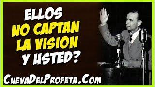 Ellos no captan la visión y usted? | Citas William Marrion Branham Mensajes