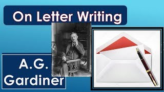 On Letter Writing by A.G.Gardiner