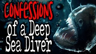 """""""Confessions of a Deep Sea Diver"""" [COMPLETE]   CreepyPasta Storytime"""
